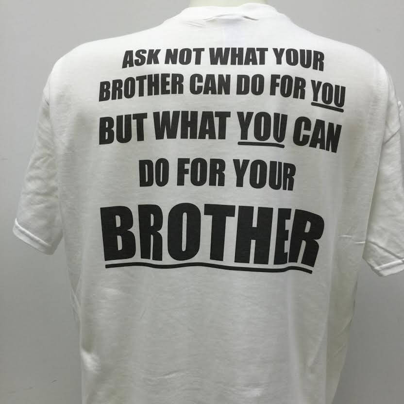 ask-not-what-your-brother-can-do-for-you-but-what-you-can-do-for-your-brother-shirt.jpg