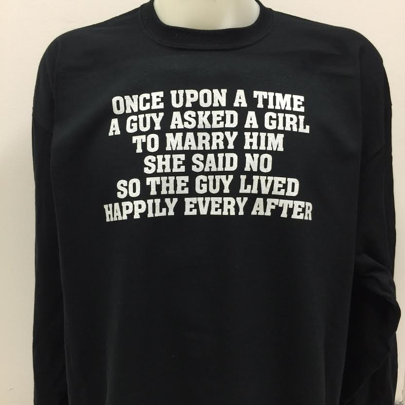 once-upon-a-time-a-guy-asked-a-girl-to-marry-him-she-said-no-so-the-guy-lived-happily-ever-after-biker-t-shirts.jpg