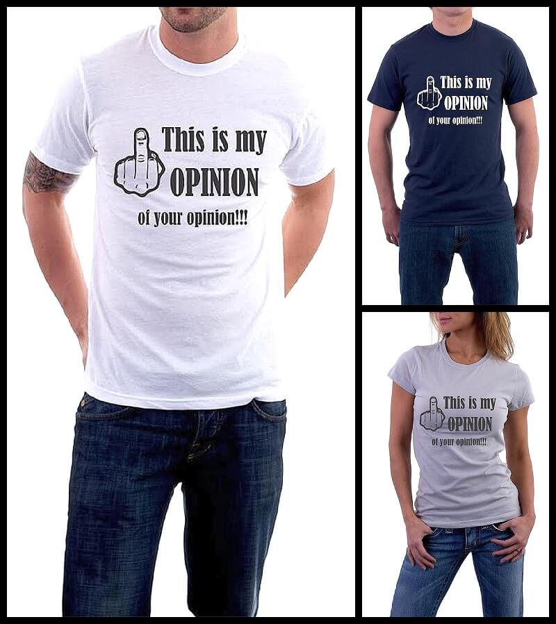 this-is-my-opinion-of-your-opinion-shirt-2-.jpg