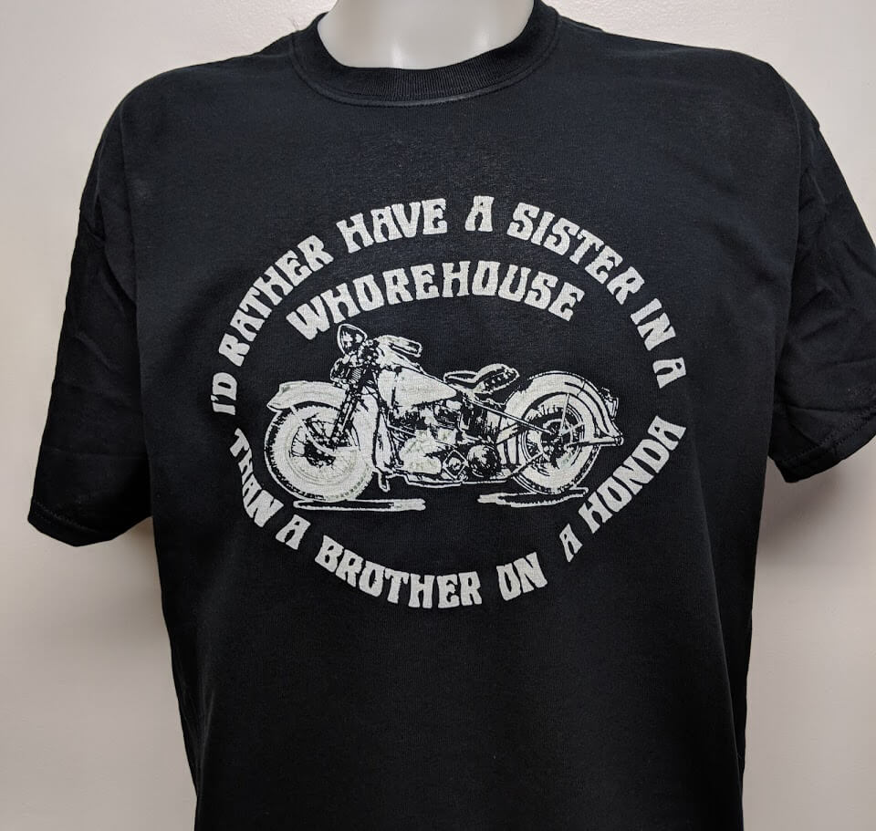 i-d-rather-have-a-sister-in-a-whorehouse-than-a-brother-on-a-honda-shirt.jpg