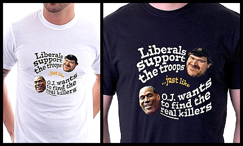 liberals-support-the-troops-just-like-oj-wants-to-find-the-real-killer-shirt.jpg
