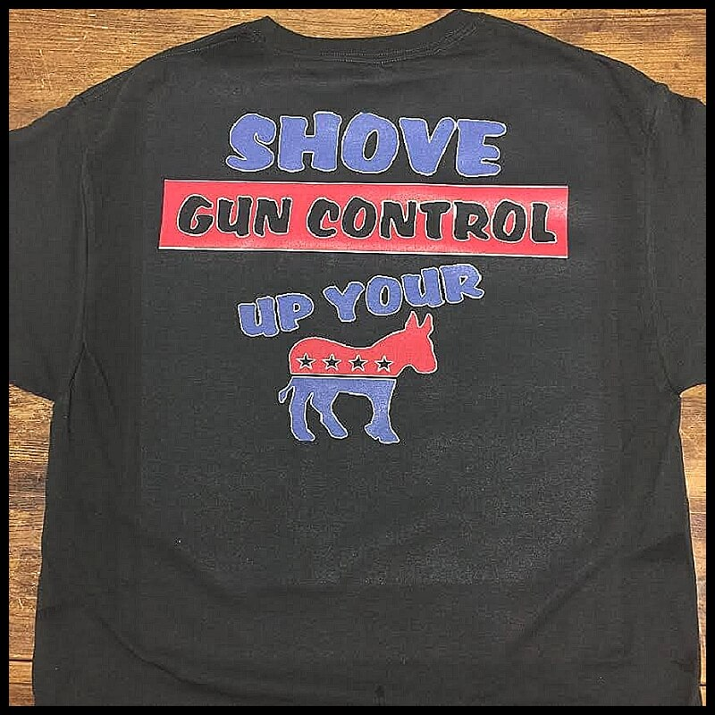 shove-gun-control-up-your-ass-tshirt.jpg