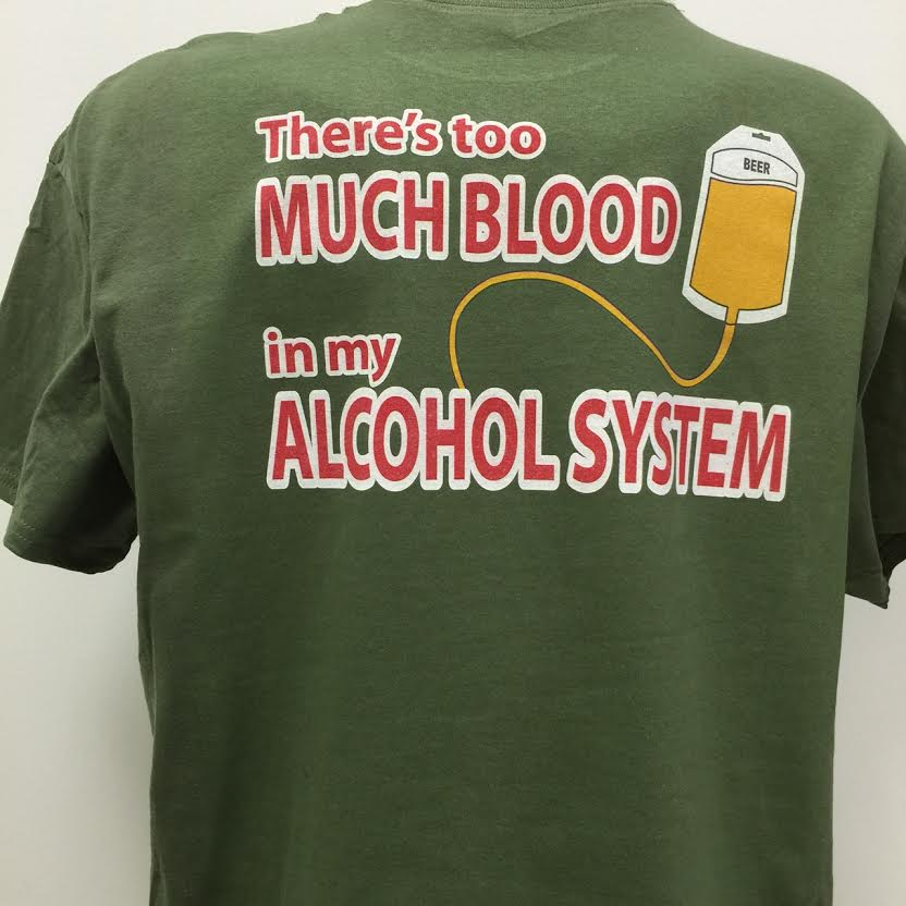there-s-too-much-blood-in-my-alcohol-system-shirt.jpg